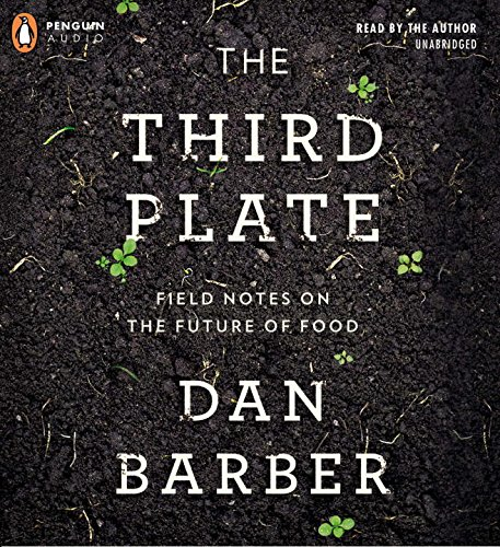 the-third-plate-field-notes-on-the-future-of-food