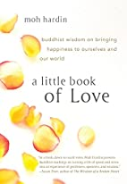 A Little Book of Love: Buddhist Wisdom on…