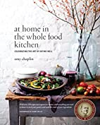 At Home in the Whole Food Kitchen:…