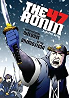The 47 Ronin: A Graphic Novel by Sean…