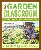 The Garden Classroom: Hands-On Activities in…