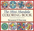 The Mini Mandala Coloring Book by Susanne F.…