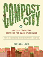 Compost City: Practical Composting Know-How…
