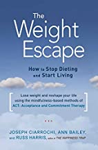 The Weight Escape: How to Stop Dieting and…