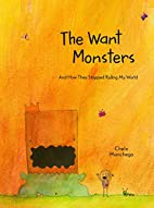 The Want Monsters: And How They Stopped…