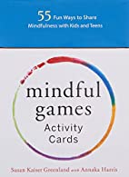 Mindful Games Activity Cards: 55 Fun Ways to…
