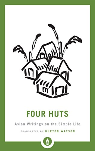 four-huts-asian-writings-on-the-simple-life-shambhala-pocket-library