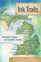 Ink Trails: Michigan's Famous and Forgotten…
