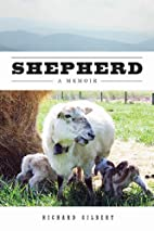 Shepherd: A Memoir by Richard Gilbert