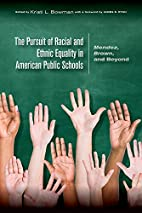 The Pursuit of Racial and Ethnic Equality in…
