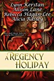 Lane, Allison: A Regency Holiday