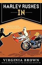 Harley Rushes In by Virginia Brown