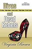 Brown, Virginia: Divas And Dead Rebels