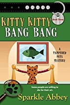 Kitty Kitty Bang Bang by Sparkle Abbey