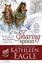 The Sharing Spoon by Kathleen Eagle