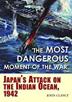 The Most Dangerous Moment of the War:…