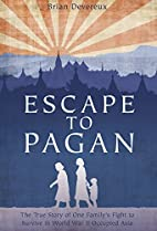 Escape to Pagan - The True Story of One…