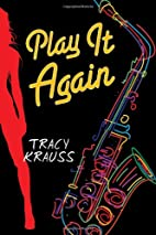 Play It Again by Tracy Krauss