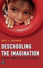 Deschooling the Imagination: Critical…