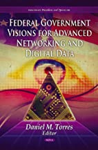 Federal Government Visions for Advanced…