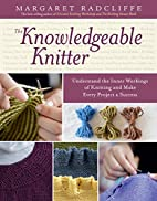 The Knowledgeable Knitter: Understand the…