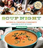 Soup Night: Recipes for Creating Community…