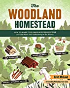 The Woodland Homestead: How to Make Your…