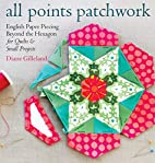 All Points Patchwork: English Paper Piecing…
