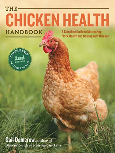 the-chicken-health-handbook-2nd-edition-a-complete-guide-to-maximizing-flock-health-and-dealing-with-disease
