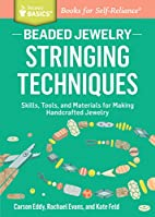 Beaded Jewelry: Stringing Techniques:…