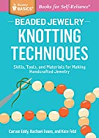 Beaded Jewelry: Knotting Techniques: Skills,…