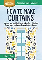 How to Make Curtains: Measuring and Making…