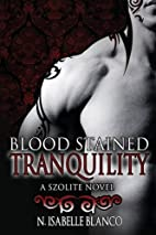 Blood Stained Tranquility (The Szolites, #2)…