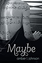 Maybe by Amber L. Johnson