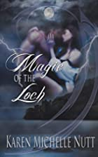 Magic of the Loch by Karen Michelle Nutt