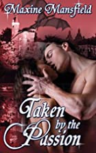 Taken By The Passion (The Academy Series) by…