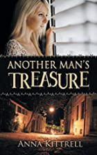 Another Man's Treasure by Anna Kittrell