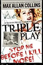 Triple Play: A Nathan Heller Casebook by Max…