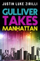 Gulliver Takes Manhattan by Justin Luke…