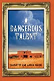 Elkins, Charlotte: A Dangerous Talent (An Alix London Mystery)