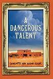 Elkins, Charlotte: A Dangerous Talent (An Alix London Mystery)