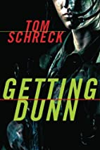 Getting Dunn by Tom Schreck