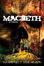 Macbeth: A Novel by A.J. Hartley