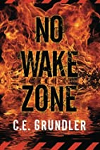 No Wake Zone (Last Exit Series #2) by C.E.…