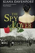 The Spy Lover by Kiana Davenport
