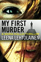 My First Murder (The Maria Kallio Series) by…