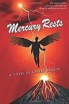 Mercury Rests by Robert Kroese