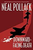 Pollack, Neal: Downward-Facing Death (A Matt Bolster Yoga Mystery)
