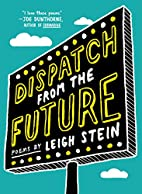 Dispatch from the Future: Poems by Leigh…