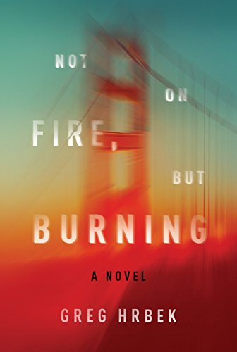 not-on-fire-but-burning-a-novel